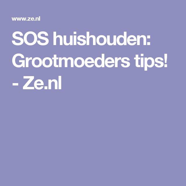 SOS huishouden: Grootmoeders tips! - Ze.nl