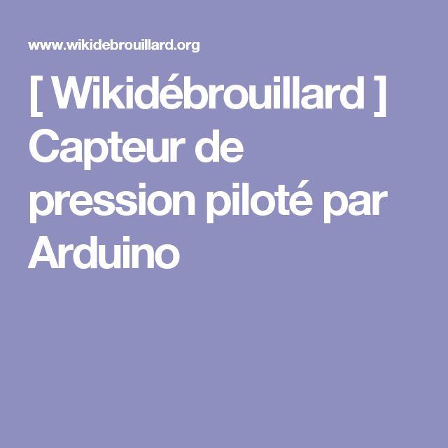 [ Wikidébrouillard ] Capteur de pression piloté par Arduino