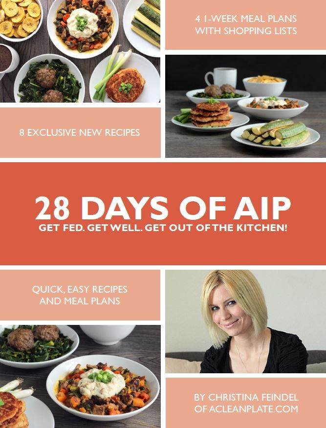 4 Week Meal Plan for the AIP. Life Just Got A Lot Easier