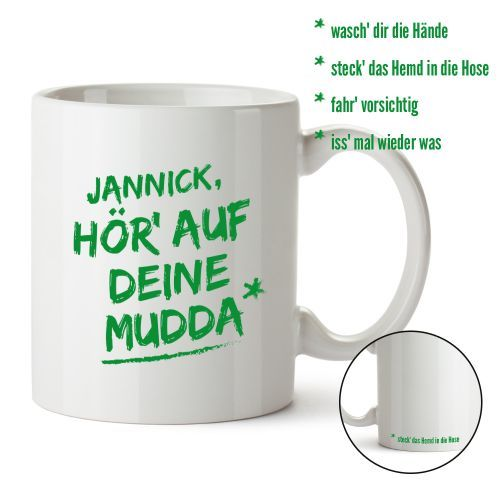 Die Personalisierte Tasse - Hör auf Deine Mudda ist eine ungewöhnliche Tasse mit coolem Motiv und Deinem individuell gewünschten Druck.