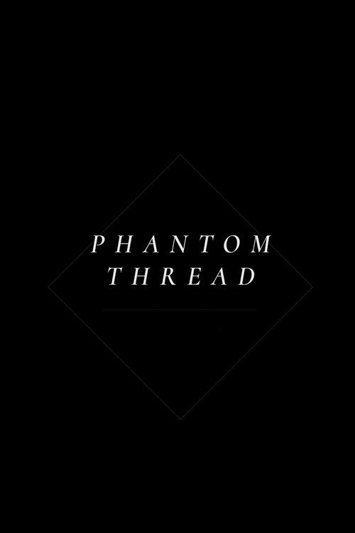 Watch Phantom Thread (2017) Full Movie Streaming HD | Phantom Thread (2017) Full Movie download | Phantom Thread Full Movie in hindi | Phantom Thread Full Movie free streaming | Phantom Thread Full Movie download in hindi | Phantom Thread Full Movie online free #movies #film #tvshow