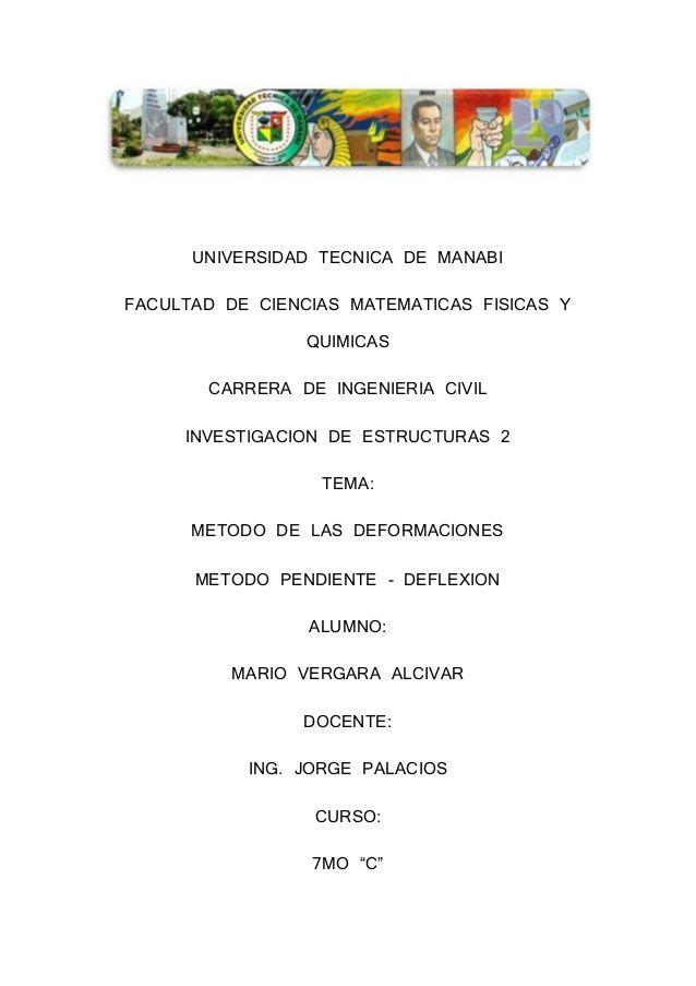 UNIVERSIDAD TECNICA DE MANABI  FACULTAD DE CIENCIAS MATEMATICAS FISICAS Y  QUIMICAS  CARRERA DE INGENIERIA CIVIL  INVESTIG...