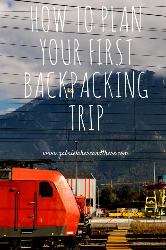 How to plan your first backpacking trip. Tips for budgeting, destinations and packing.