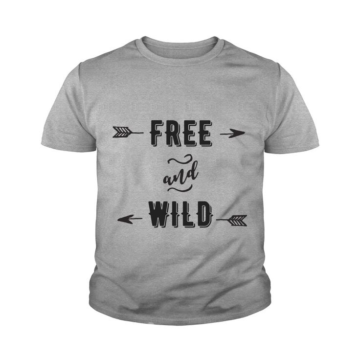 Free and Wild Funny Youth Tee - https://www.sunfrog.com/121936050-637314372.html?68704