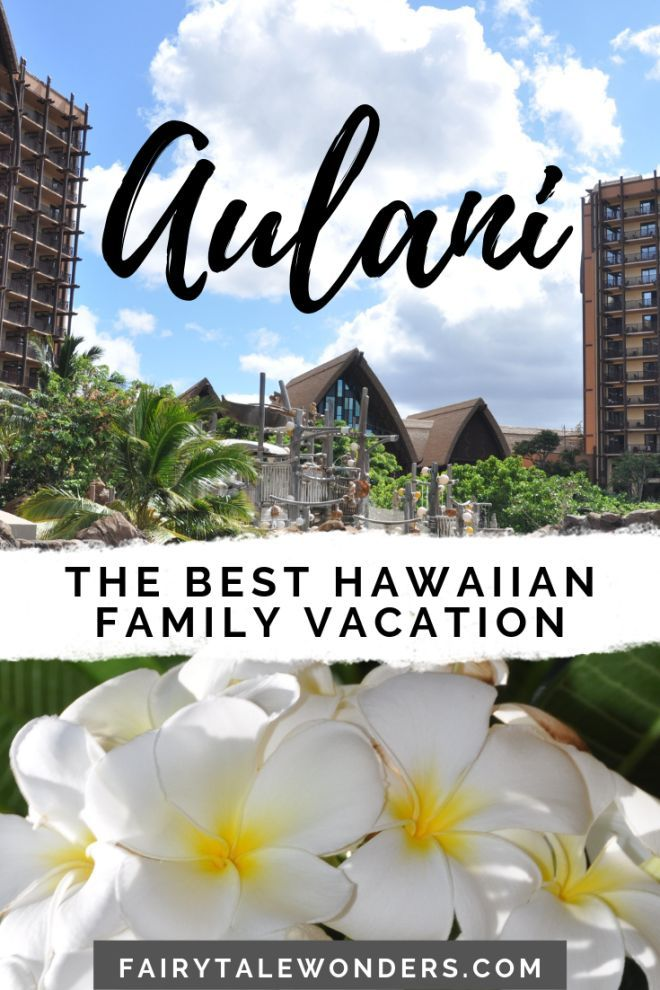 The Perfect Family Vacation in Hawaii Disney's Aulani