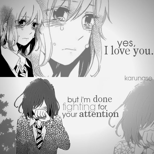 """Yes, I love you. But I'm done fighting for your attention.."" 