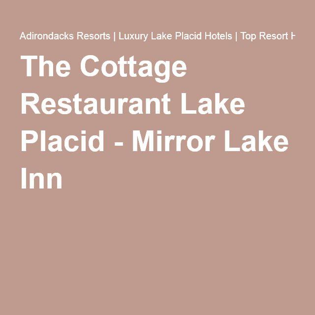 The Cottage Restaurant Lake Placid - Mirror Lake Inn