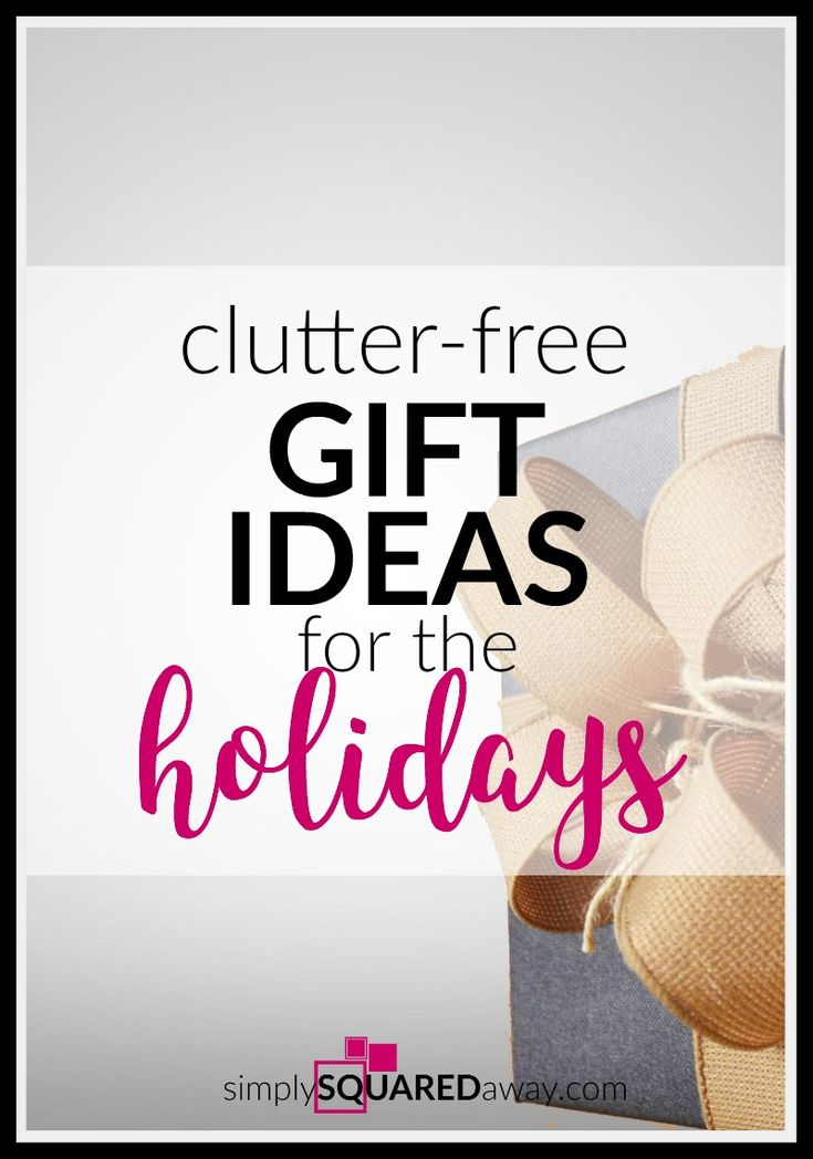Clutter-Free Gift Ideas for the Holidays is ready to inspire your holiday shopping. It's full of ideas so you don't add more clutter to your loved ones' lives. #christmas #organize #gifts