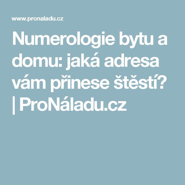 Numerologie bytu a domu: jaká adresa vám přinese štěstí? | ProNáladu.cz