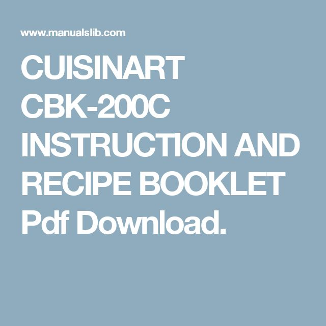 CUISINART CBK-200C INSTRUCTION AND RECIPE BOOKLET Pdf Download.