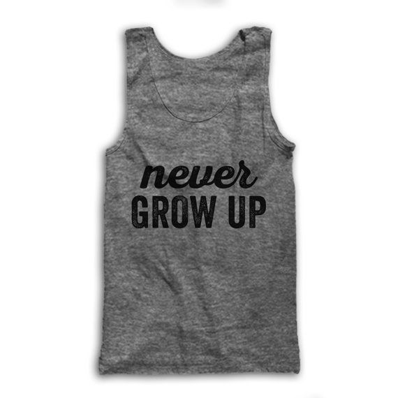 Never Grow Up by AwesomeBestFriendsTs on Etsy