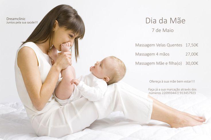 Dia da Mãe  Aproveite este momento para agradecer à sua Mãe tudo o que tem feito por si e dizer também o quanto a ama.  Ofereça bem estar...  Contactos: Telefone: 220 993 447/ 913 457 923 Email: geral@dreamclinic.pt