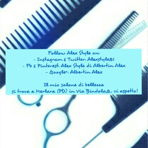 Alex Style is on #twitter #facebook #instagram #googleplus and #pinterest ! Follow me! #look #beauty #bellezza #taglio #piega #tendenze #novità #news #haircuts #hairstylist #parrucchiere #acconciatore