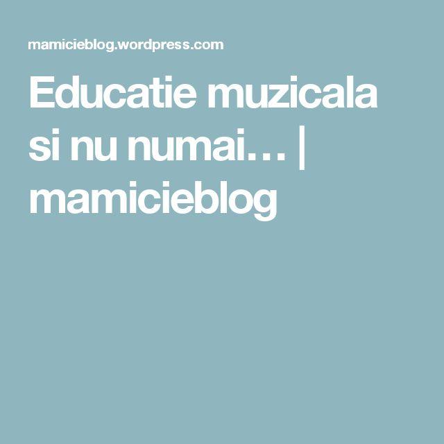 Educatie muzicala si nu numai… | mamicieblog