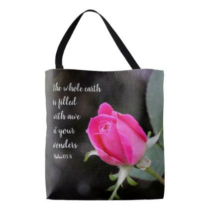 Floral tote  pink rose w/ verse from Psalm 65:8 Tote Bag - floral style flower flowers stylish diy personalize