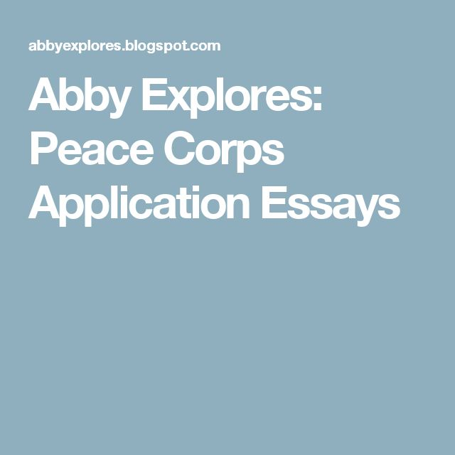 Abby Explores Peace Corps Application Essays  Peace Corps  Peace  Abby Explores Peace Corps Application Essays  Peace Corps  Peace Corps  Peace Peace Essay A Thesis For An Essay Should also Help With Business Plan Toronto  Presentation On Purchase