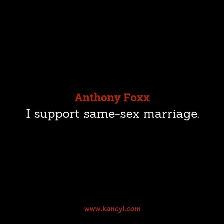 """I support same-sex marriage."", Anthony Foxx"