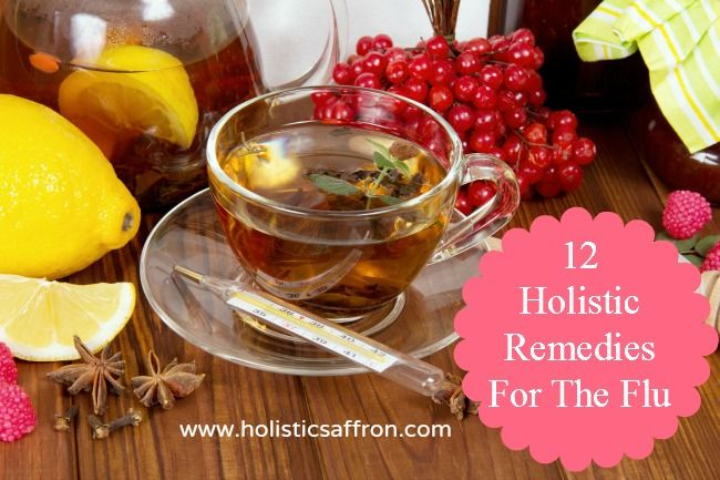12 Holistic Remedies For The Flu or a COLD