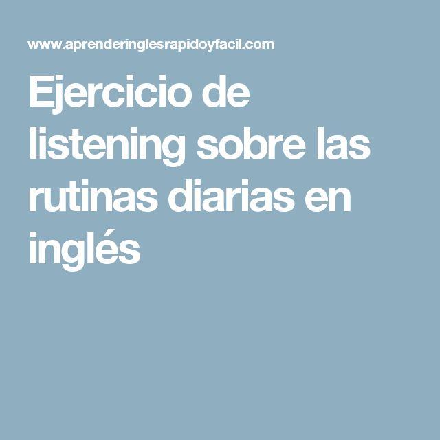 Ejercicio de listening sobre las rutinas diarias en inglés