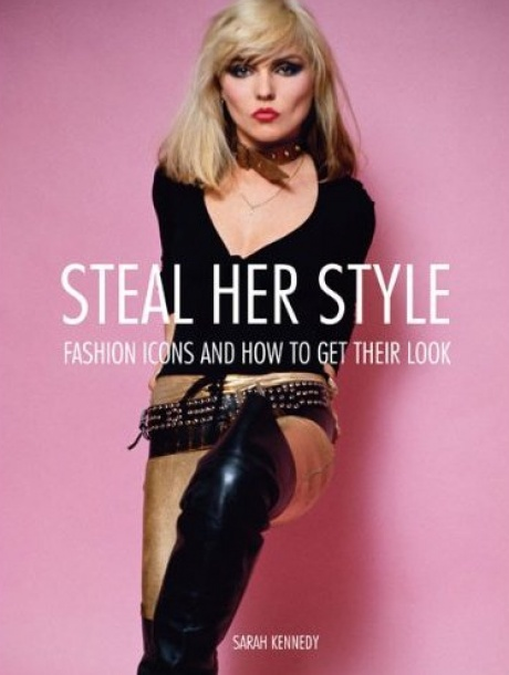 Steal Her Style: Fashion Icons and How to Get Their Look by Sarah Kennedy, 6.99. Available August 1, 2012.