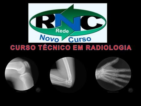 CURSO TÉCNICO EM RADIOLOGIA