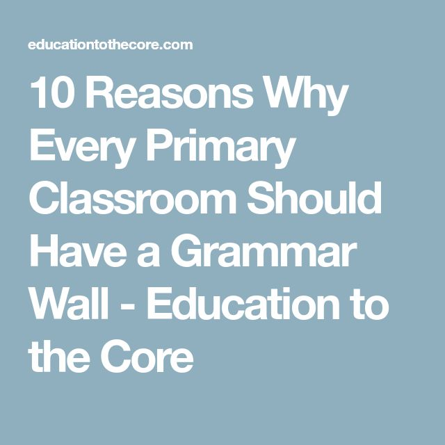 10 Reasons Why Every Primary Classroom Should Have a Grammar Wall - Education to the Core