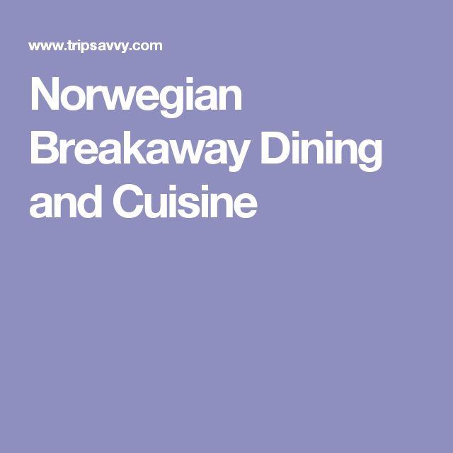 Norwegian Breakaway Dining and Cuisine