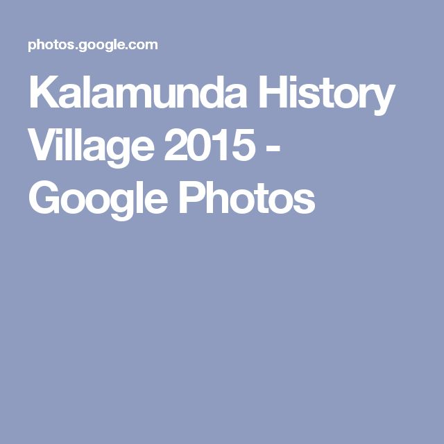 Kalamunda History Village 2015 - Google Photos