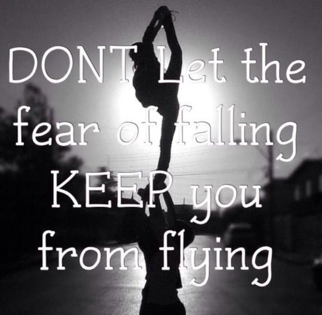 Don't Let The Fear Of Falling Keep You From Flying