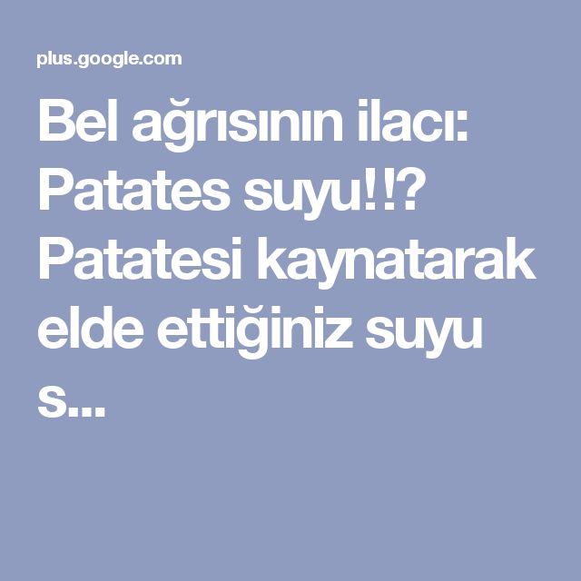 Bel ağrısının ilacı: Patates suyu‼️ Patatesi kaynatarak elde ettiğiniz suyu s...