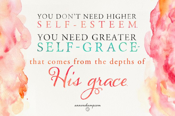 yeah, on those days when you're feeling a bit like a loser? Know. it. is. true:  You don't need higher self-esteem. You need greater self-grace — *that comes from the depths of His grace.*  Amazing grace in your self-talk — makes everything amazing. In the flesh, you're a mess. *In Christ, you amaze.*