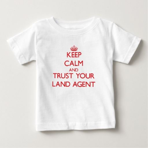 Keep Calm and trust your Land Agent T Shirt, Hoodie Sweatshirt