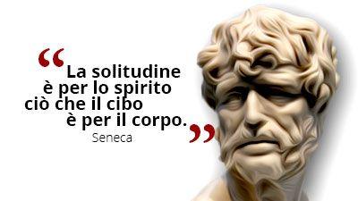 La #solitudine è per lo spirito ciò che il #cibo è per il corpo. #Seneca