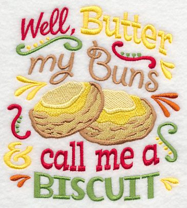 Well Butter my Buns and Call me a Biscuit -- on sale until June 2, 2015 from Embroidery Library! -
