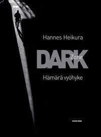 Heikura, Hannes: Dark Zone