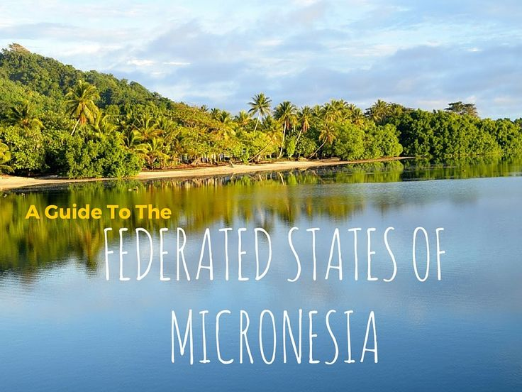 A Guide To The Federated States of Micronesia