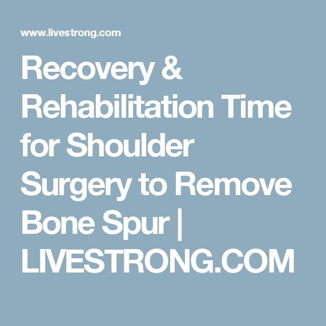 Recovery & Rehabilitation Time for Shoulder Surgery to Remove Bone Spur | LIVESTRONG.COM