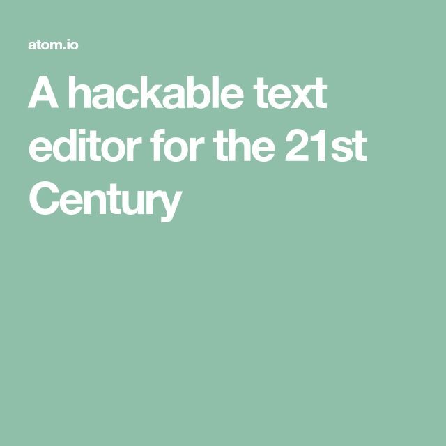 A hackable text editor for the 21st Century