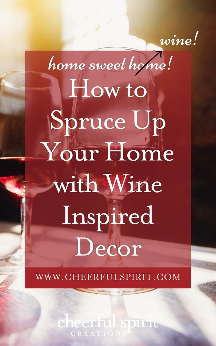How To Spruce Up Your Home With Wine Inspired Decor Wine Inspired Wine Themed Decor Holiday Wine Bottles