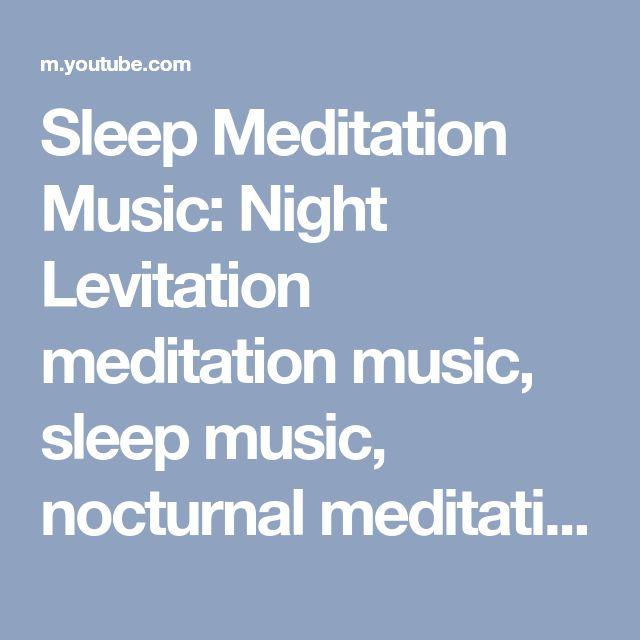 Sleep Meditation Music: Night Levitation meditation music, sleep music, nocturnal meditation 30612S - YouTube