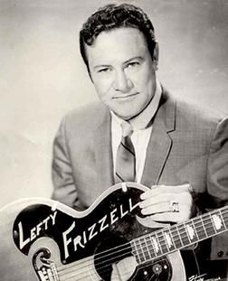 Lefty Frizzell - Corsicana, TX ...country music singer and songwriter of the 1950s, and a proponent of honky tonk music