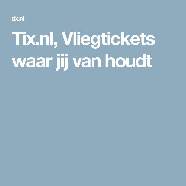 Tix.nl, Vliegtickets waar jij van houdt