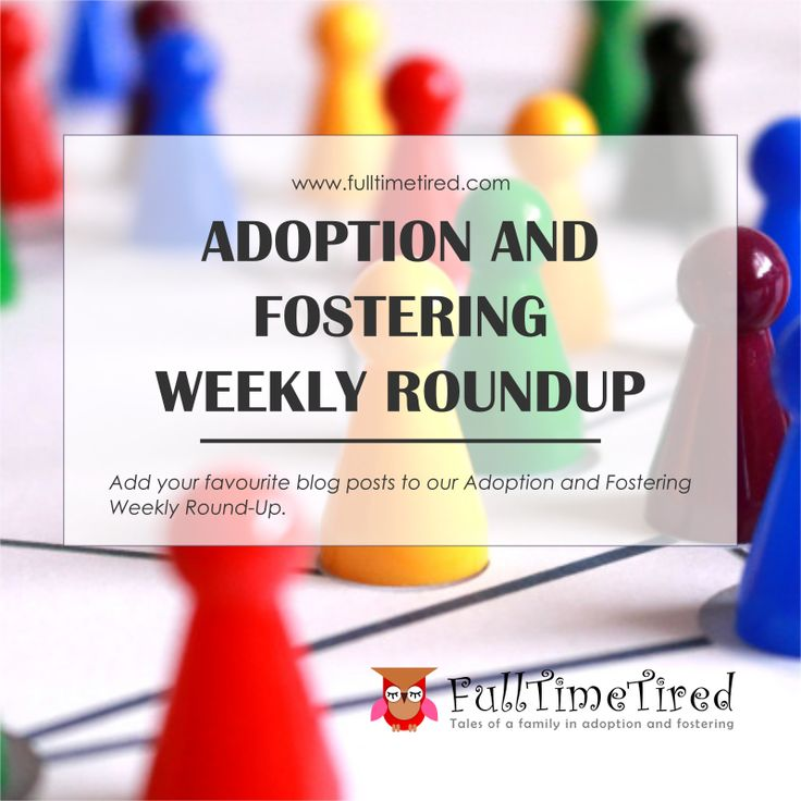 Adoption and Fostering Weekly Roundup