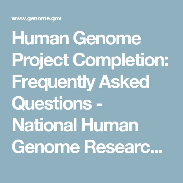 Human Genome Project Completion: Frequently Asked Questions - National Human Genome Research Institute (NHGRI)