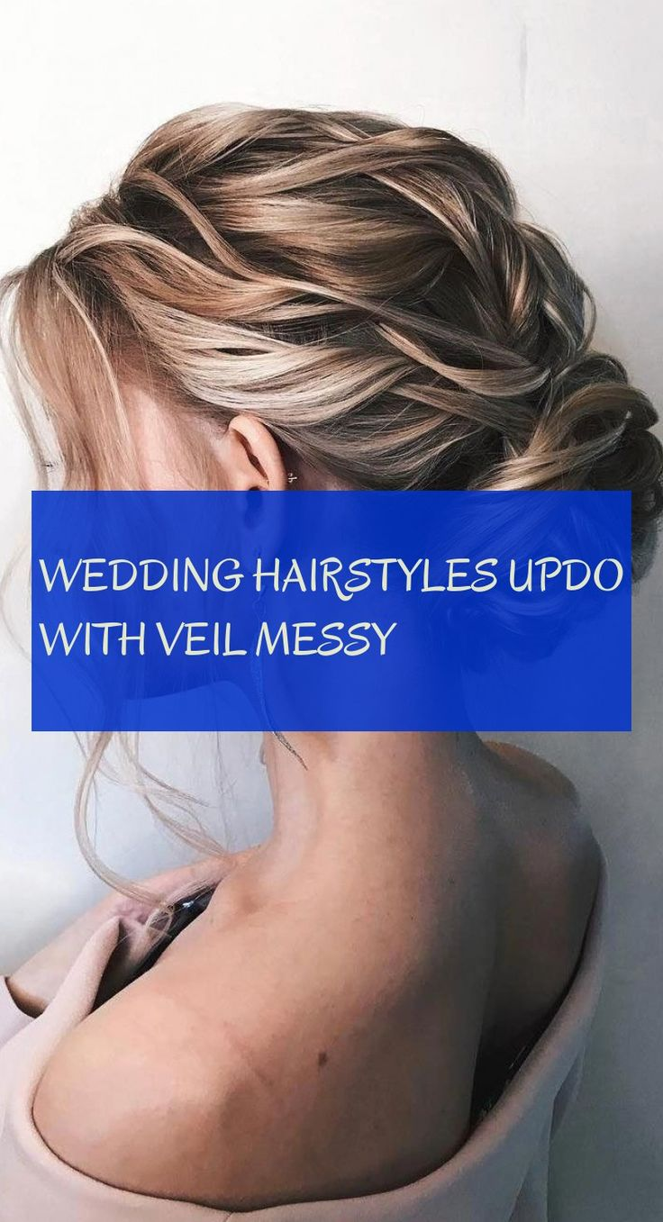 Wedding Hairstyles Updo With Veil Messy Braids Messy Wedding Hairstyles Lazy Girl Messy Wedding Hairstyles Soft Curls Messy Wedding Hairstyles Lazygirlmessyweddinghairstyles Softcurlsmessyweddinghairstyles