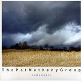 The Pat Metheny Group in Concert [CD]