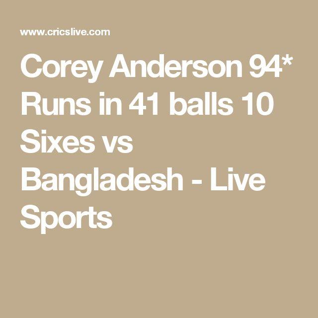 Corey Anderson 94* Runs in 41 balls 10 Sixes vs Bangladesh - Live Sports