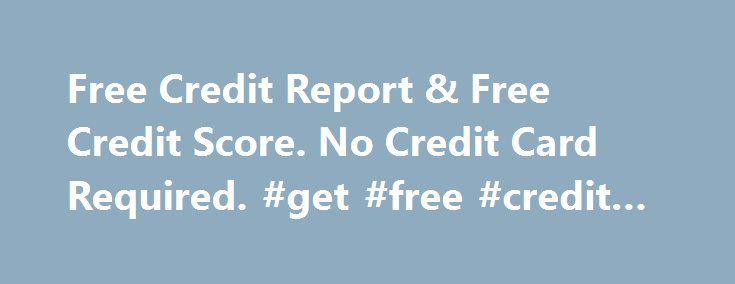 Free Credit Report & Free Credit Score. No Credit Card Required. #get #free #credit #report http://credit.remmont.com/free-credit-report-free-credit-score-no-credit-card-required-get-free-credit-report/  #free credit report and score no credit card required # creditkarma.com Estimated Worth. 12,983,435 $ Recommended Tasks List Content Analysis Read More...The post Free Credit Report & Free Credit Score. No Credit Card Required. #get #free #credit #report appeared first on Credit.