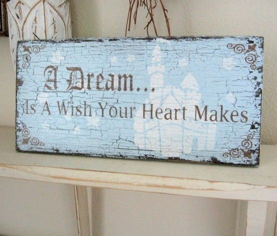 A Dream Is A Wish Your Heart Makes 11x5 Shabby Chic Cinderella Princess Pink or Blue Signs $23.80 (including shipping) for my little girl
