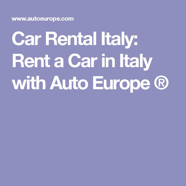 Car Rental Italy: Rent a Car in Italy with Auto Europe ®